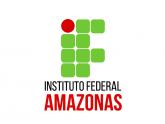 IFAM - Instituto Federal de Educação, Ciência e Tecnologia do Amazonas
