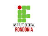 IFRO - Instituto Federal de Educação, Ciência e Tecnologia de Rondônia