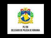 Polícia Civil - PC/RR - Polícia Civil do Estado de Roraima - Delegado