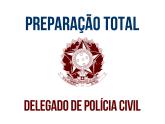 Preparação Total - Delegado de Polícia Civil