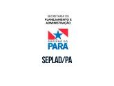 SEPLAD PA - Secretaria de Estado de Planejamento e Administração do Pará