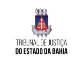 TJ BA - Tribunal de Justiça do Estado da Bahia