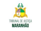 TJ MA - Tribunal de Justiça do Estado do Maranhão