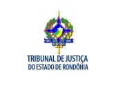 TJ RO - Tribunal de Justiça do Estado de Rondônia