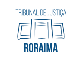 TJ RR - Tribunal de Justiça do Estado de Roraima