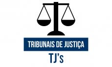 TRIBUNAIS DE JUSTIÇA - TJ's - (NACIONAL)